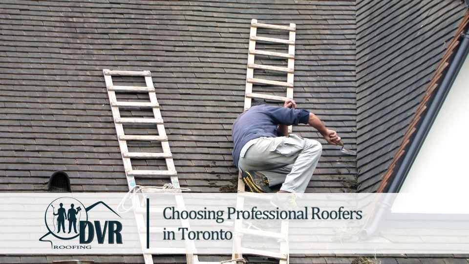 Choosing Professional Roofers in Toronto professionalrooferstoronto