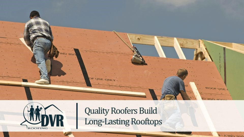 Quality Roofers Build Long-Lasting Rooftops qualityroofers