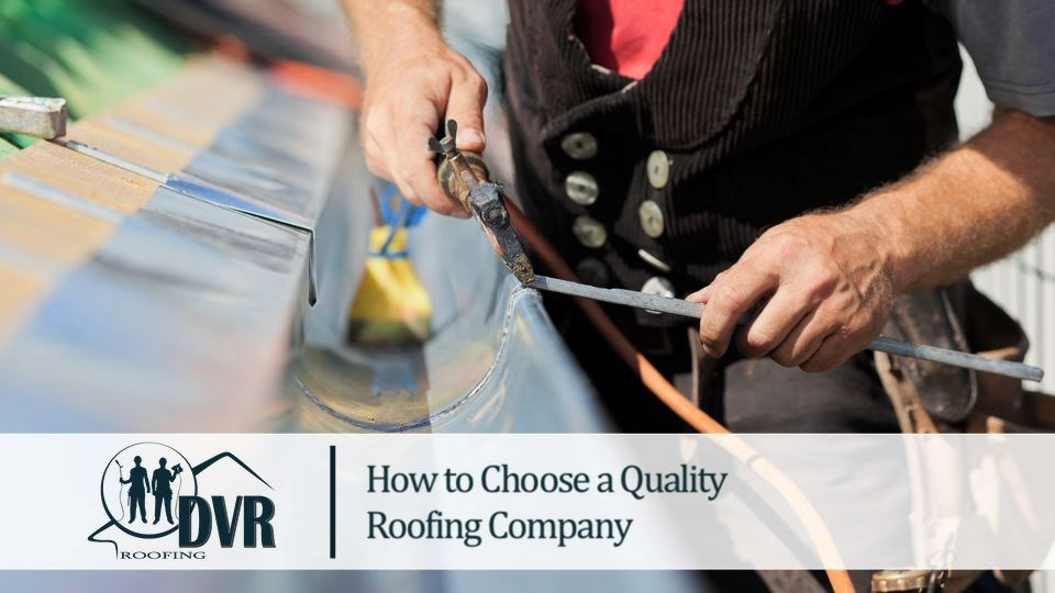 How to Choose a Quality Roofing Company quality roofing company