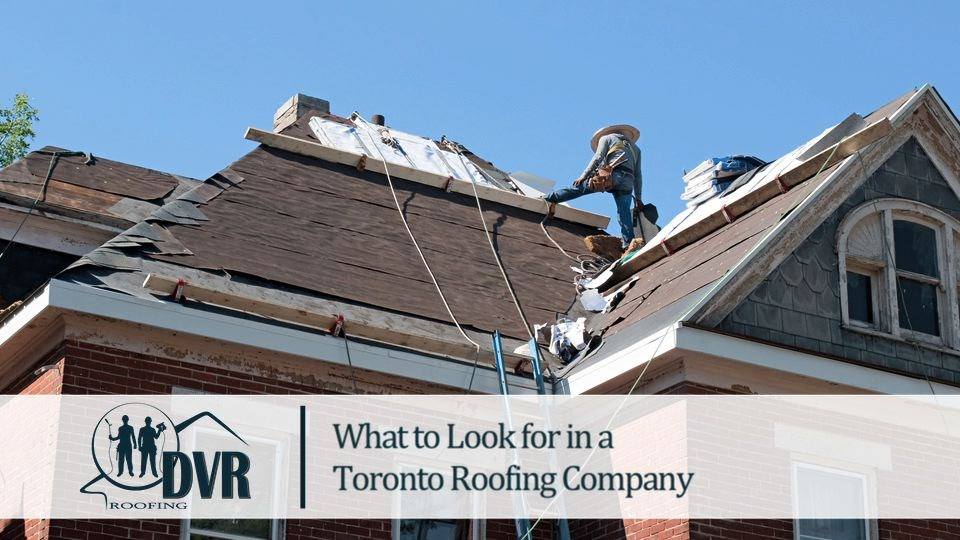 What to Look for in a Toronto Roofing Company roofingcompanytoronto