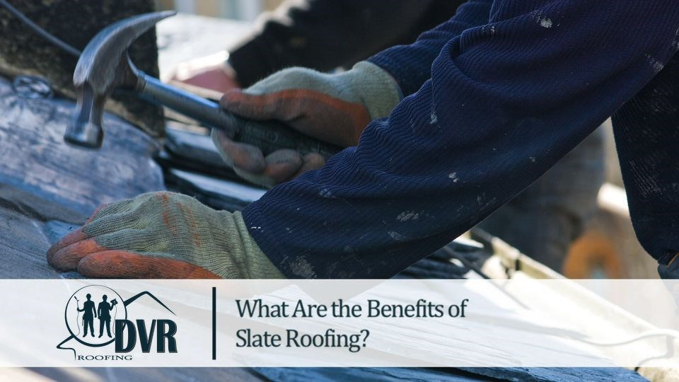 What Are the Benefits of Slate Roofing slate roofing