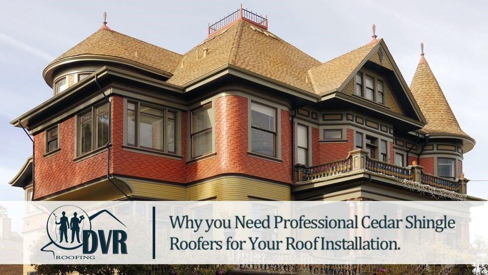 Why you need professional cedar shingle roofers for your roof installation. cedarshingleroofers